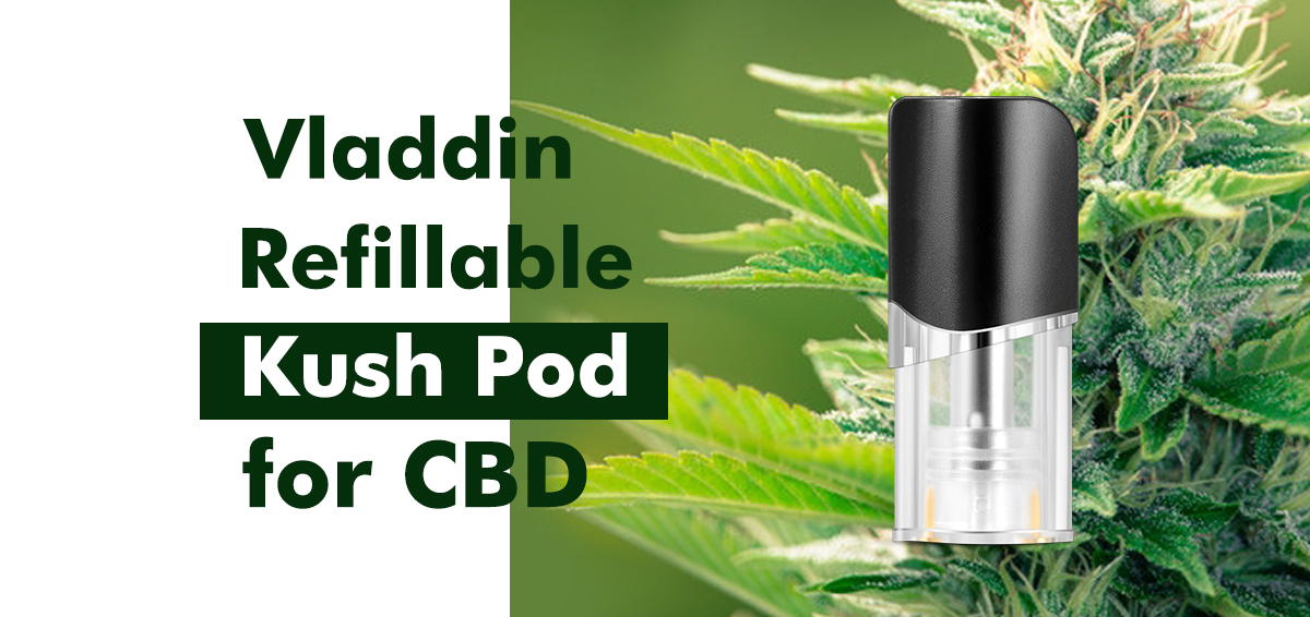 Detailed information about the kush pod-Vladdin