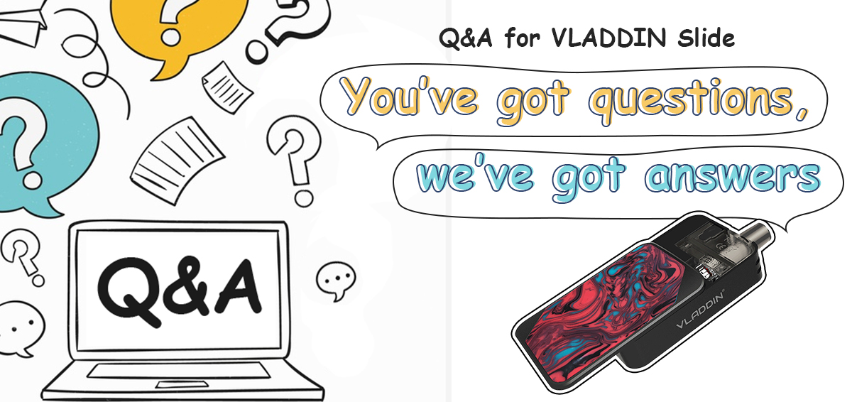 You've got questions, we've got answers —— Q&A for VLADDIN Slide