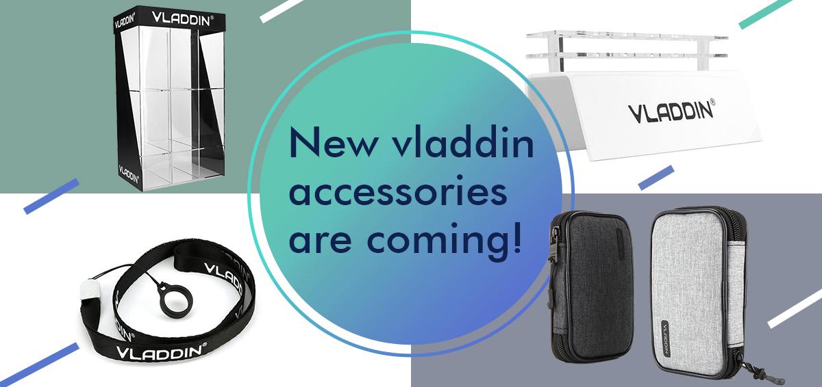 New Vladdin Accessories Are Coming!